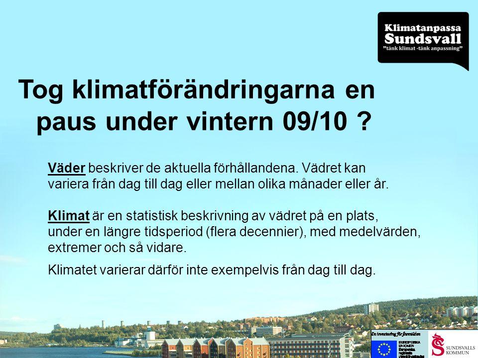 Tog klimatförändringarna en paus under vintern 09/10