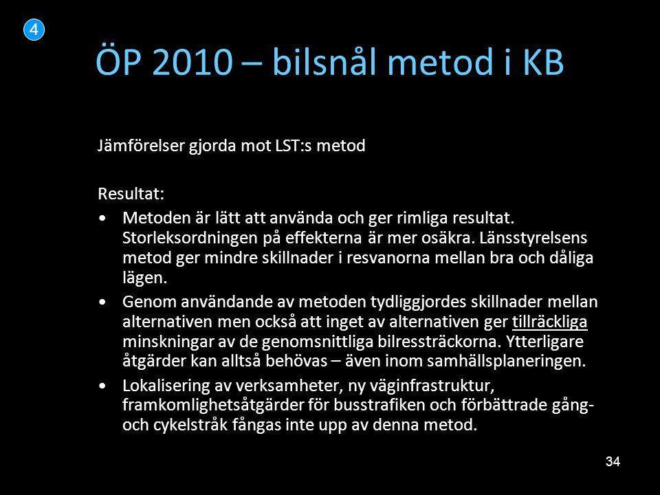 ÖP 2010 – bilsnål metod i KB Jämförelser gjorda mot LST:s metod
