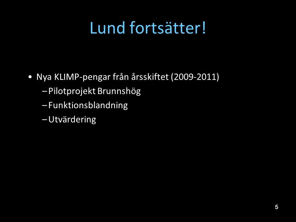 Lund fortsätter! Nya KLIMP-pengar från årsskiftet (2009-2011)