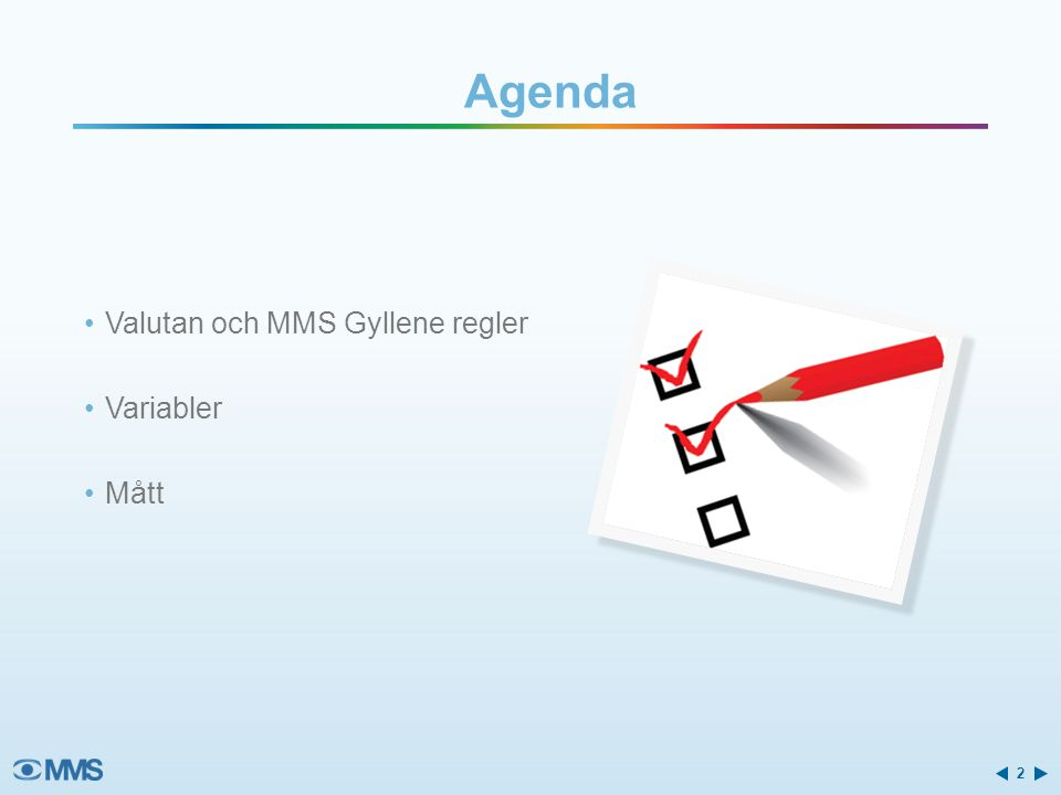 Agenda Valutan och MMS Gyllene regler Variabler Mått