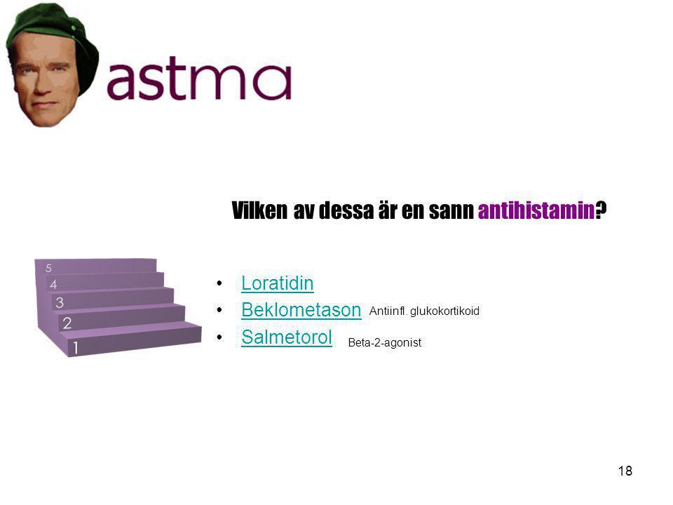 Vilken av dessa är en sann antihistamin