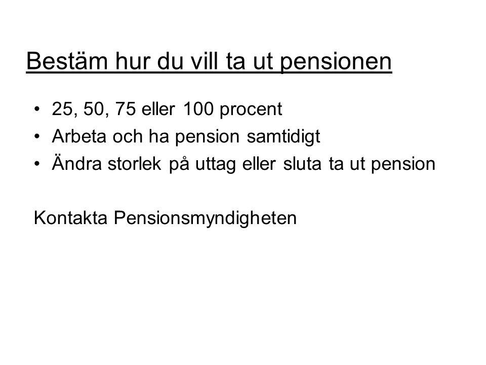 Bestäm hur du vill ta ut pensionen