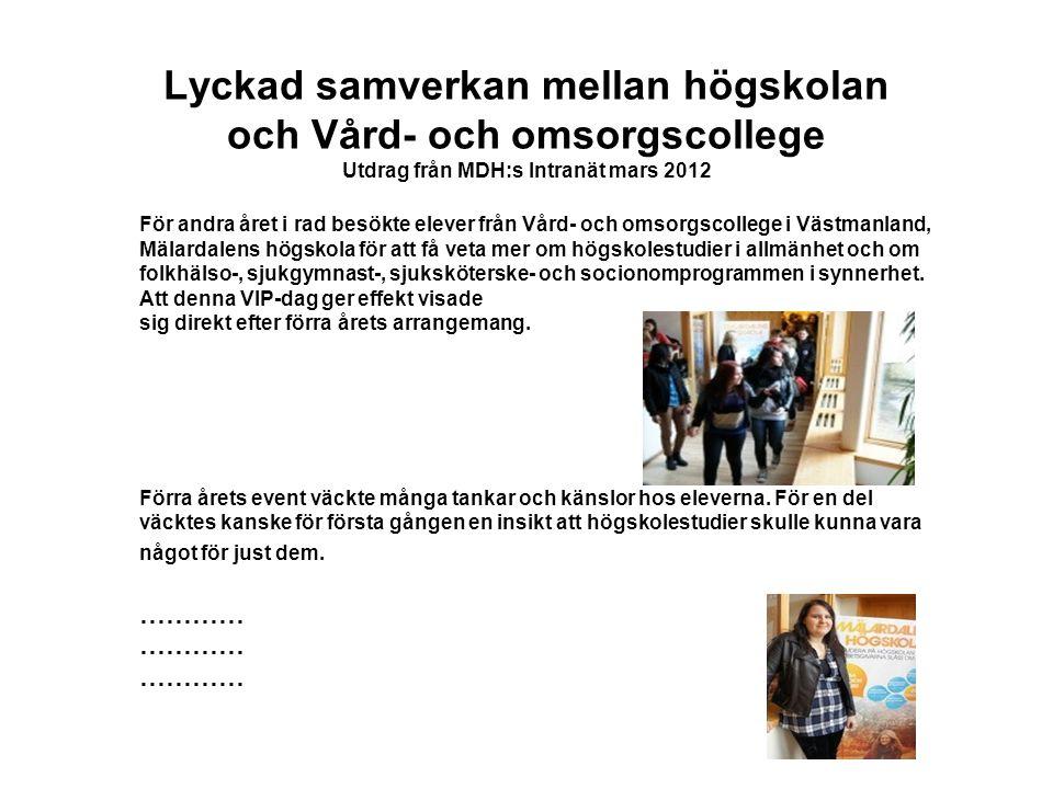 Lyckad samverkan mellan högskolan och Vård- och omsorgscollege Utdrag från MDH:s Intranät mars 2012