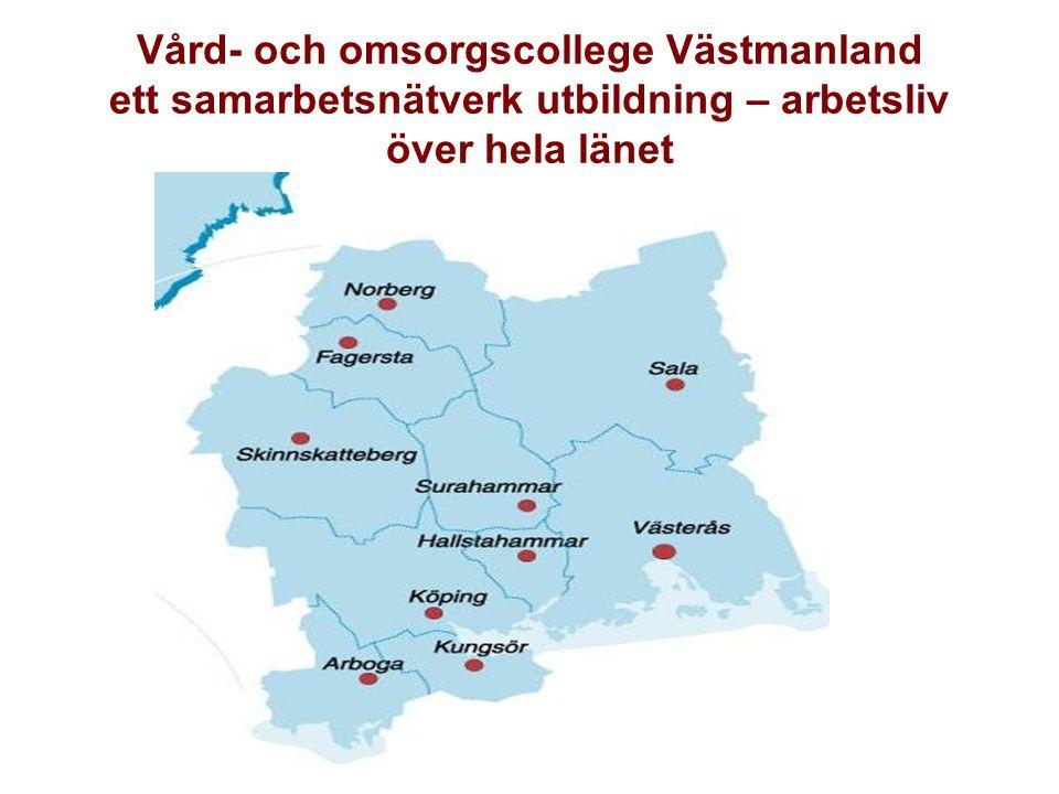 Vård- och omsorgscollege Västmanland ett samarbetsnätverk utbildning – arbetsliv över hela länet
