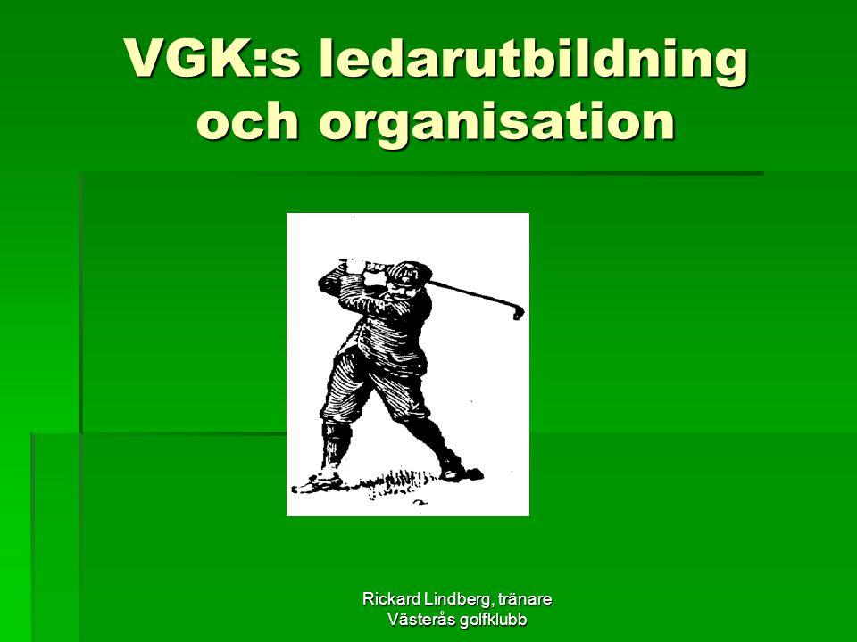 VGK:s ledarutbildning och organisation