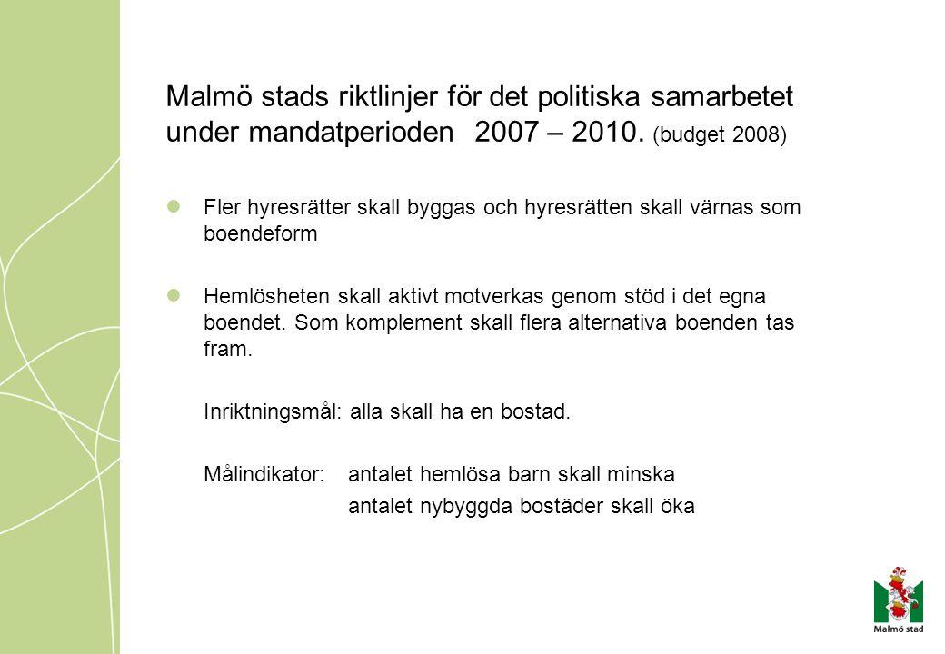 Malmö stads riktlinjer för det politiska samarbetet under mandatperioden 2007 – 2010. (budget 2008)