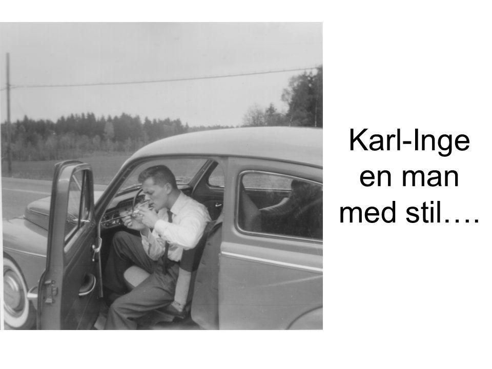 Karl-Inge en man med stil….