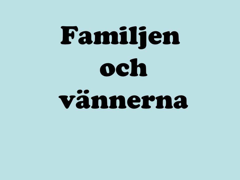 Familjen och vännerna