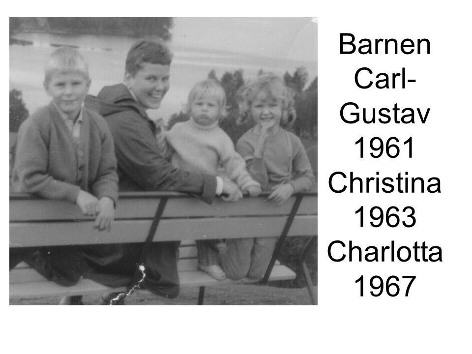 Barnen Carl-Gustav 1961 Christina 1963 Charlotta 1967