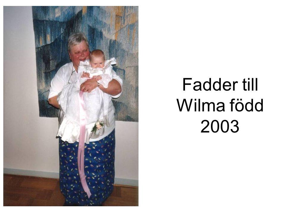 Fadder till Wilma född 2003
