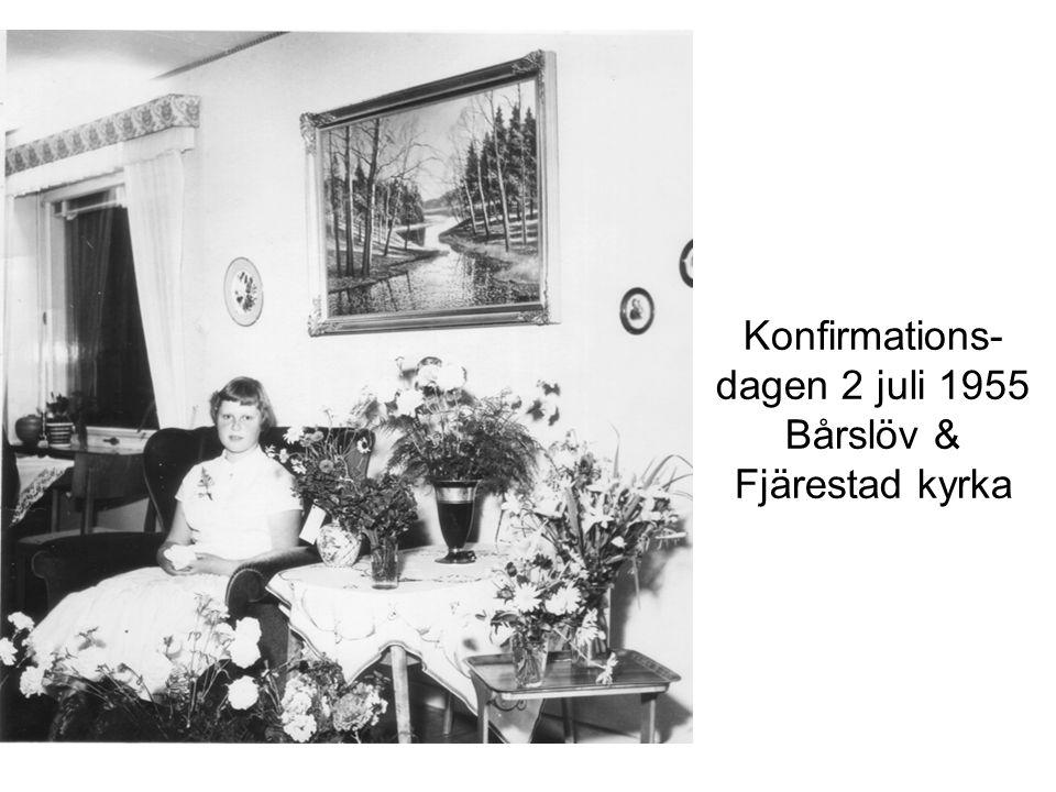 Konfirmations- dagen 2 juli 1955 Bårslöv & Fjärestad kyrka
