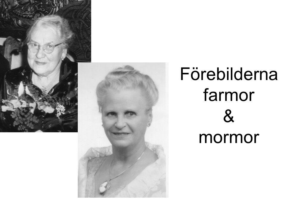 Förebilderna farmor & mormor