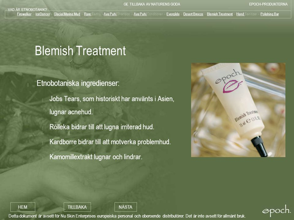 Blemish Treatment Etnobotaniska ingredienser: