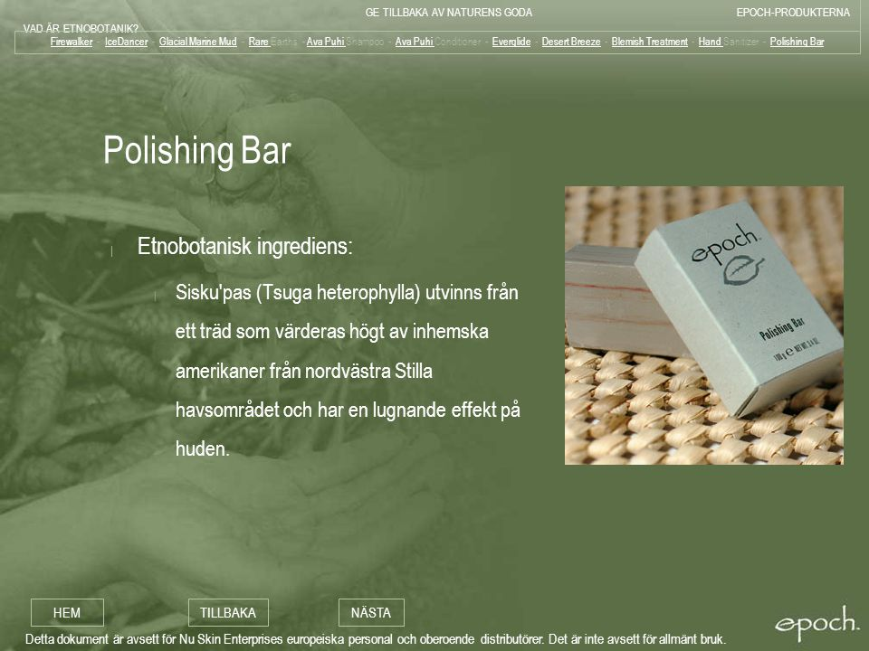 Polishing Bar Etnobotanisk ingrediens: