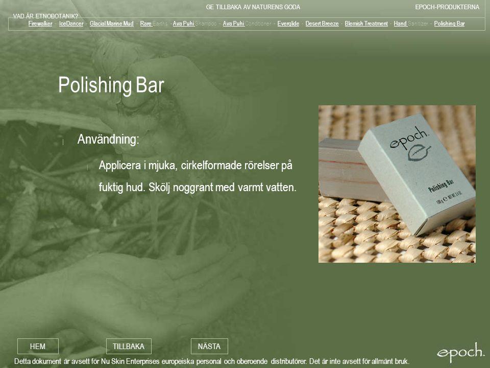 Polishing Bar Användning: