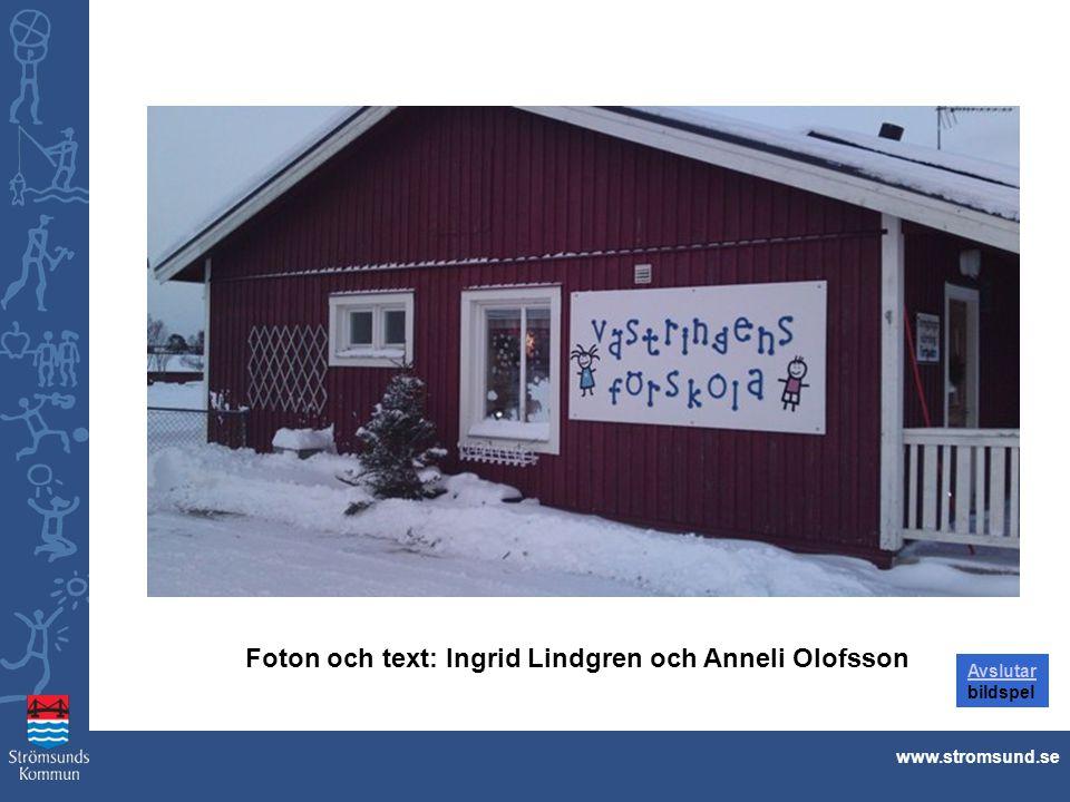 Foton och text: Ingrid Lindgren och Anneli Olofsson