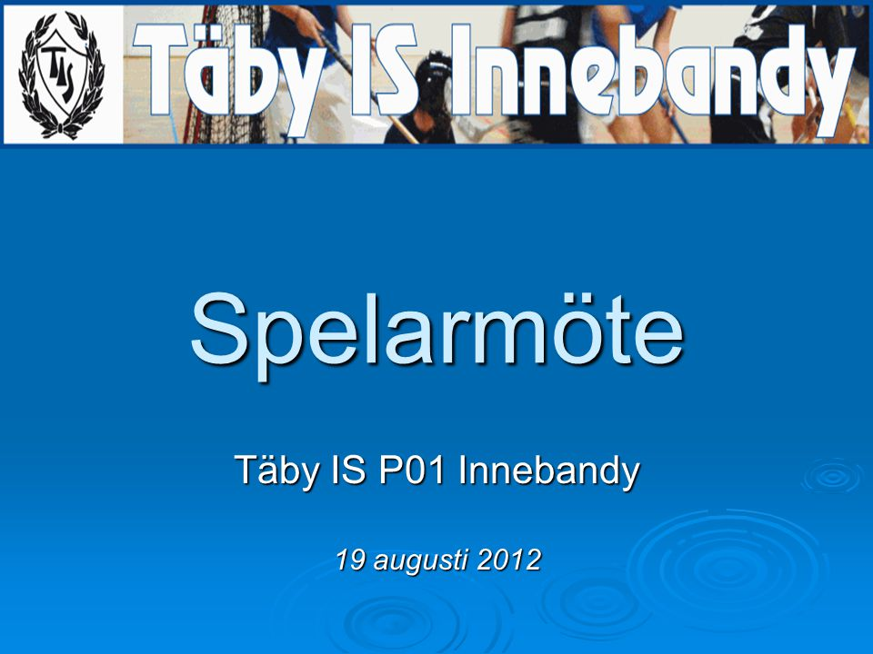 Täby IS P01 Innebandy 19 augusti 2012