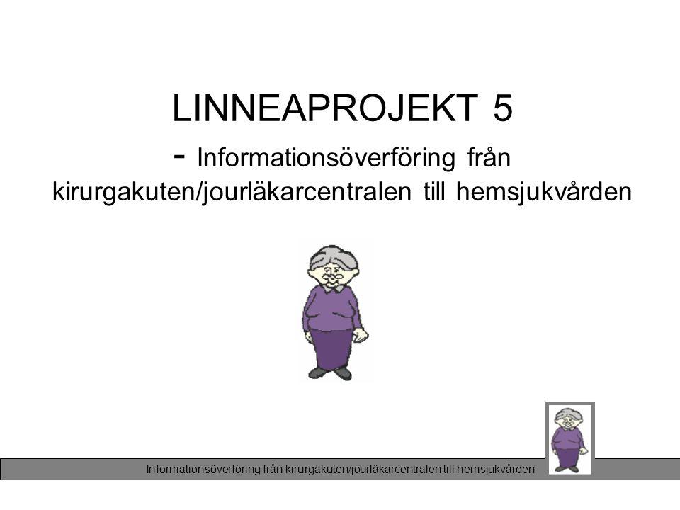 LINNEAPROJEKT 5 - Informationsöverföring från kirurgakuten/jourläkarcentralen till hemsjukvården