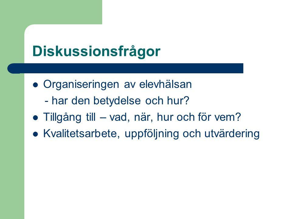 Diskussionsfrågor Organiseringen av elevhälsan