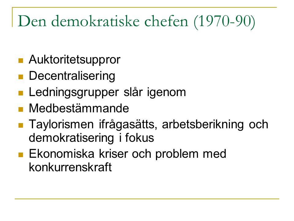 Den demokratiske chefen (1970-90)