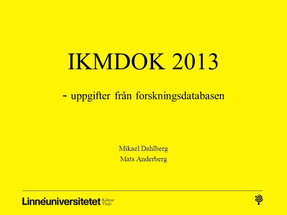 IKMDOK 2013 - uppgifter från forskningsdatabasen