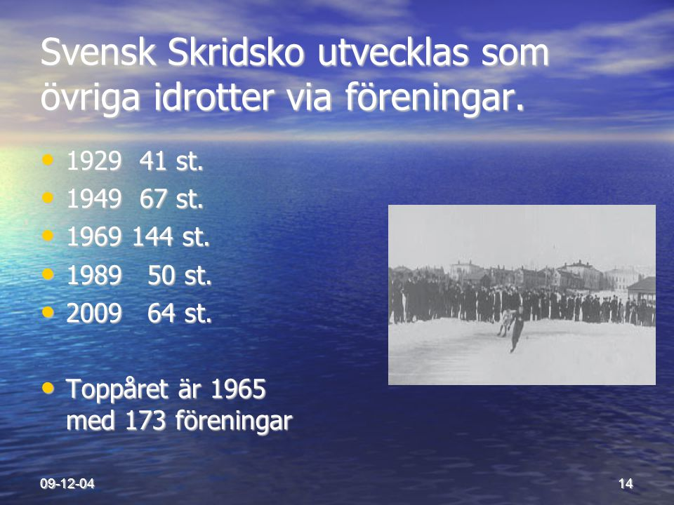 Svensk Skridsko utvecklas som övriga idrotter via föreningar.