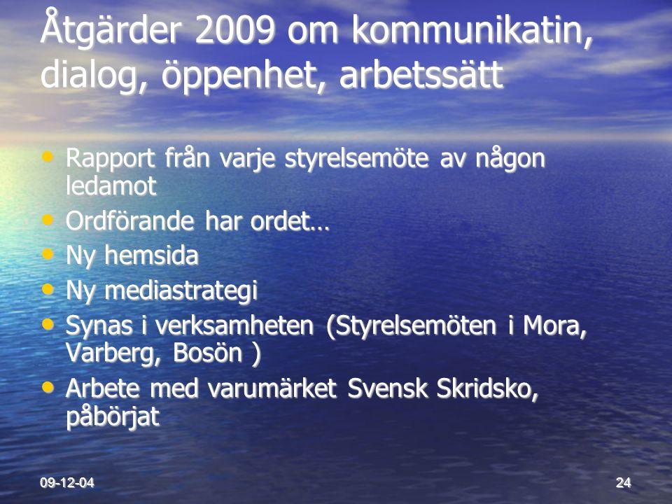 Åtgärder 2009 om kommunikatin, dialog, öppenhet, arbetssätt