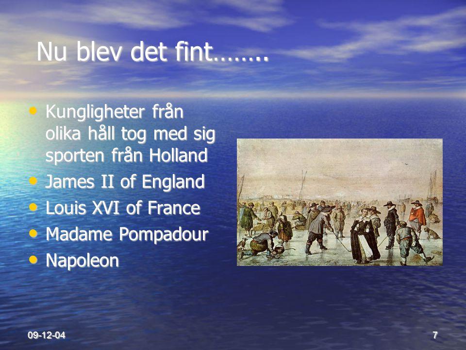 Nu blev det fint…….. Kungligheter från olika håll tog med sig sporten från Holland. James II of England.