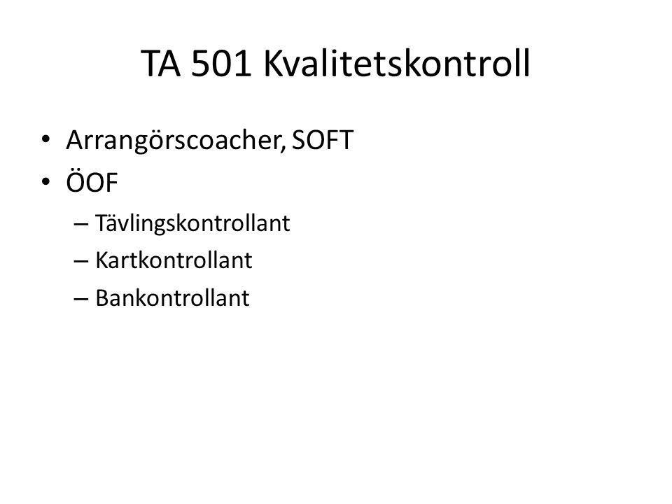 TA 501 Kvalitetskontroll Arrangörscoacher, SOFT ÖOF
