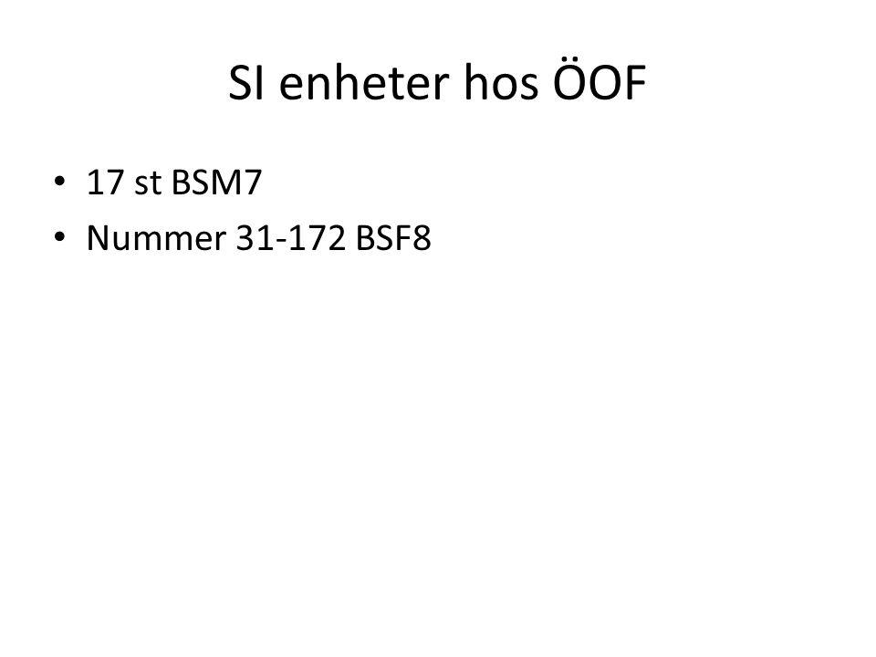 SI enheter hos ÖOF 17 st BSM7 Nummer 31-172 BSF8