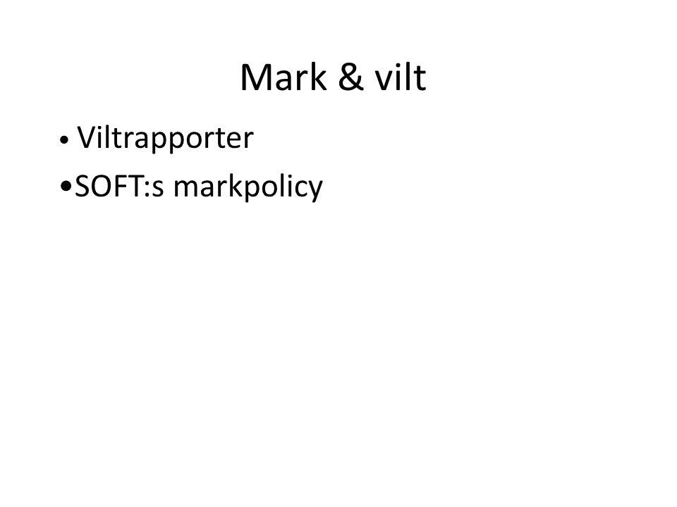 Viltrapporter SOFT:s markpolicy