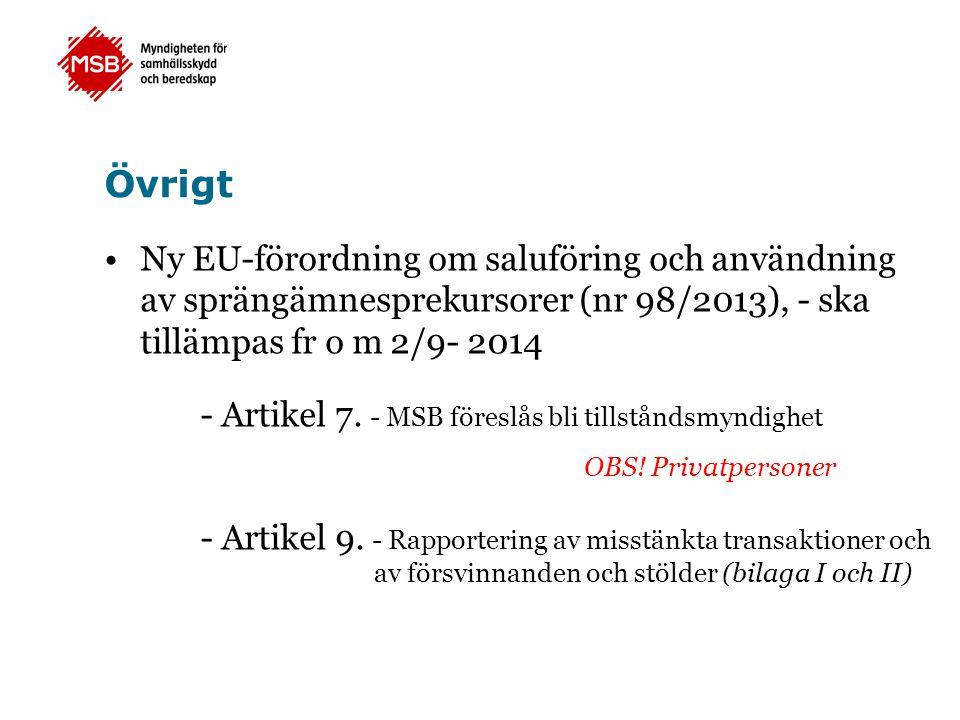 Övrigt Ny EU-förordning om saluföring och användning av sprängämnesprekursorer (nr 98/2013), - ska tillämpas fr o m 2/9- 2014.