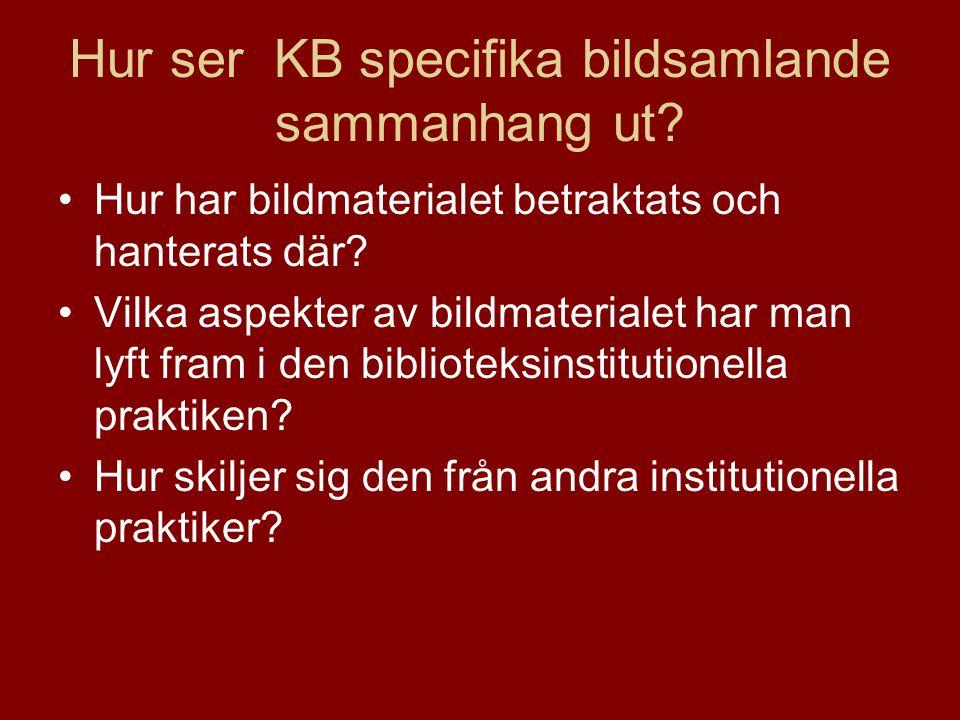 Hur ser KB specifika bildsamlande sammanhang ut