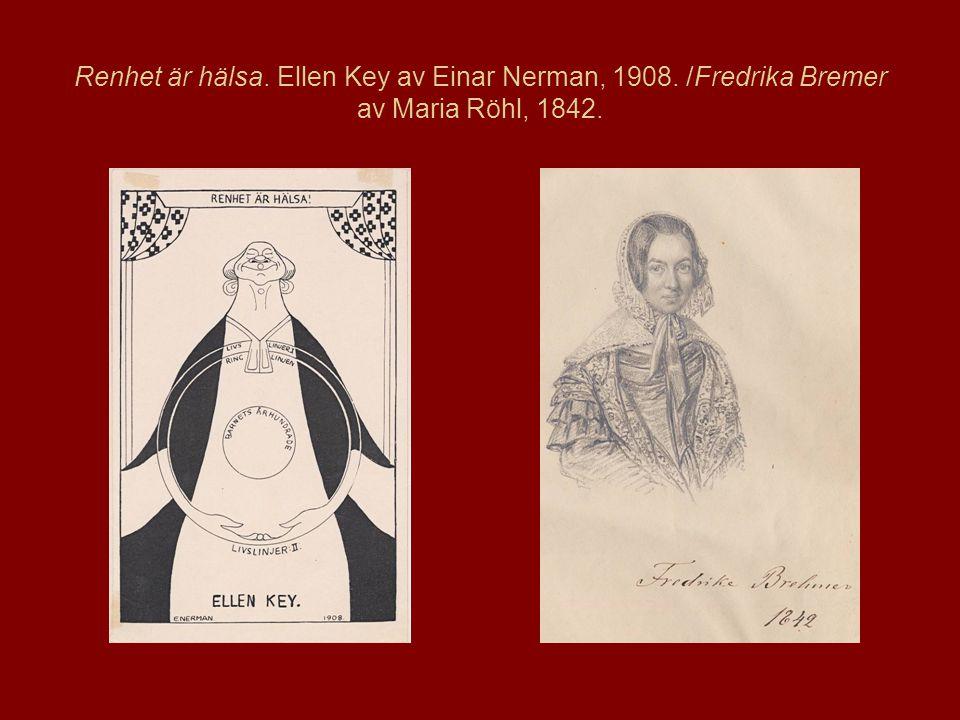 Renhet är hälsa. Ellen Key av Einar Nerman, 1908