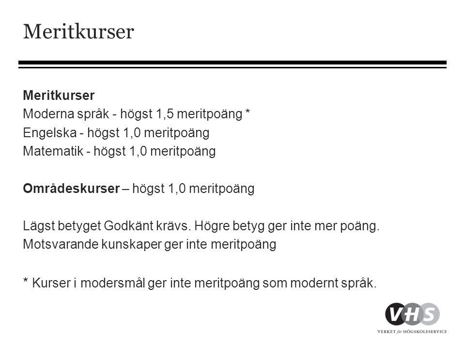 Meritkurser Meritkurser. Moderna språk - högst 1,5 meritpoäng * Engelska - högst 1,0 meritpoäng. Matematik - högst 1,0 meritpoäng.