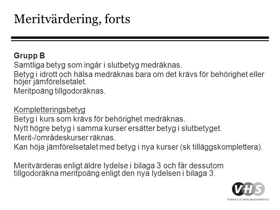 Meritvärdering, forts Grupp B