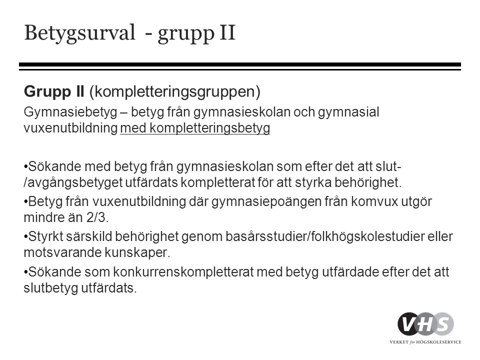 Betygsurval - grupp II Grupp II (kompletteringsgruppen)