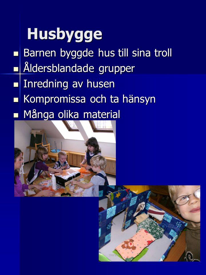 Husbygge Barnen byggde hus till sina troll Åldersblandade grupper