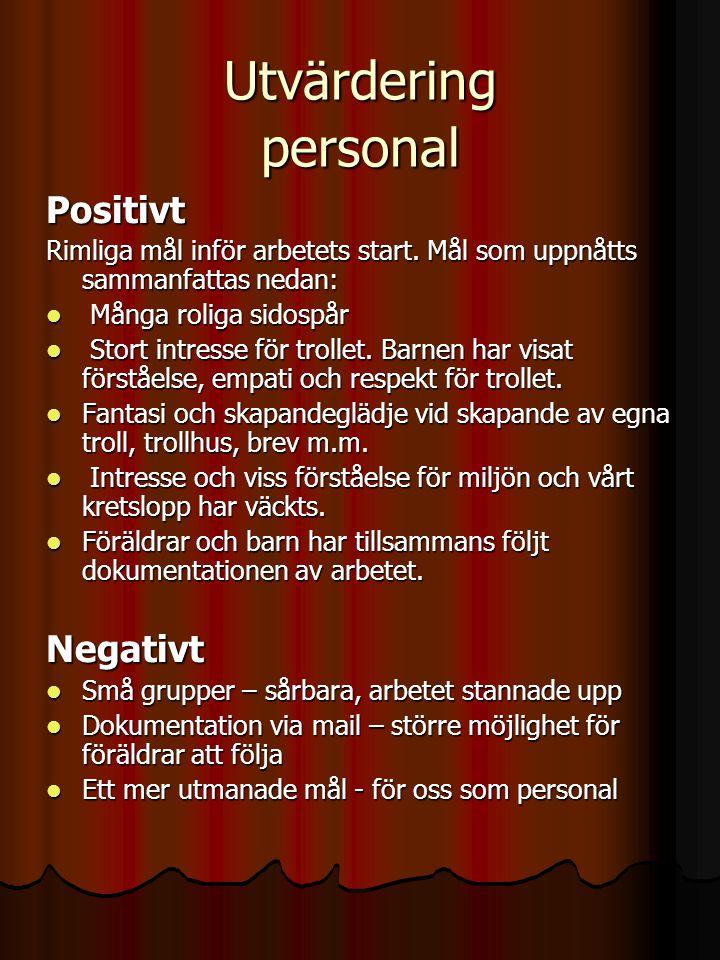 Utvärdering personal Positivt Negativt