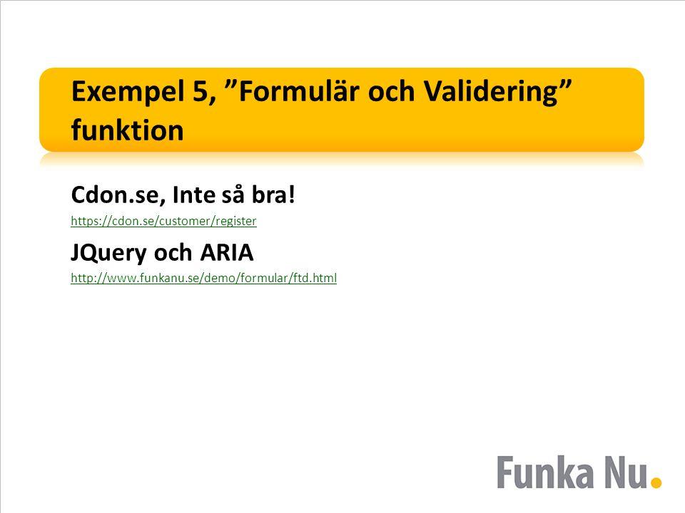 Exempel 5, Formulär och Validering funktion