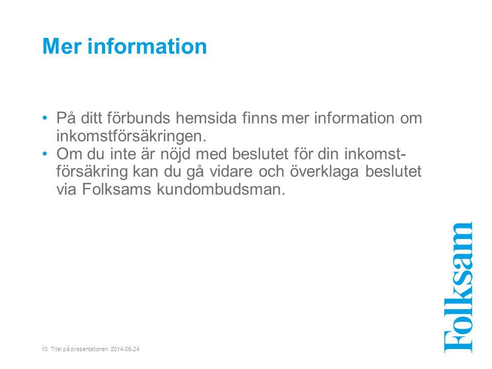 Mer information På ditt förbunds hemsida finns mer information om inkomstförsäkringen.
