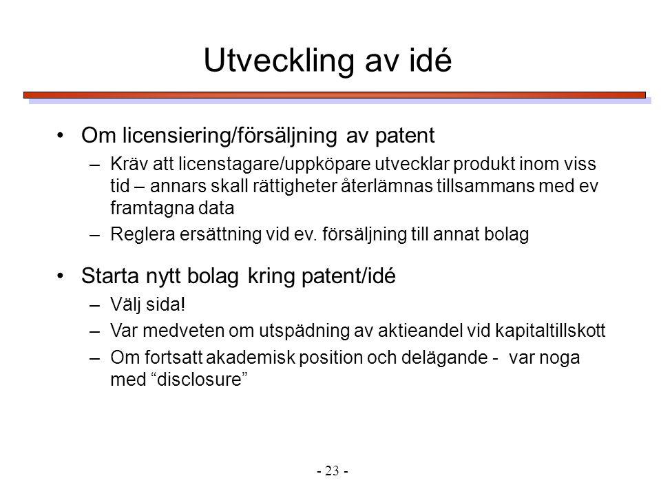 Utveckling av idé Om licensiering/försäljning av patent