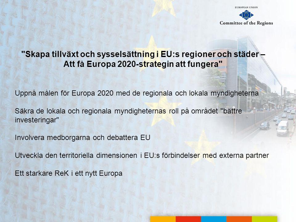 Skapa tillväxt och sysselsättning i EU:s regioner och städer – Att få Europa 2020-strategin att fungera