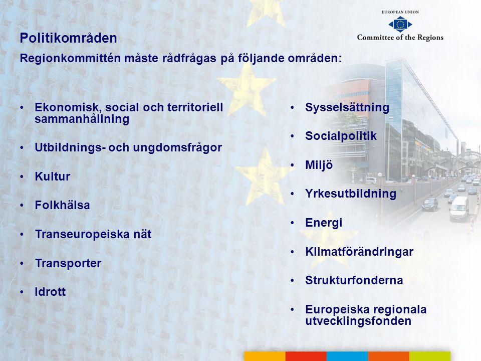 Politikområden Regionkommittén måste rådfrågas på följande områden: