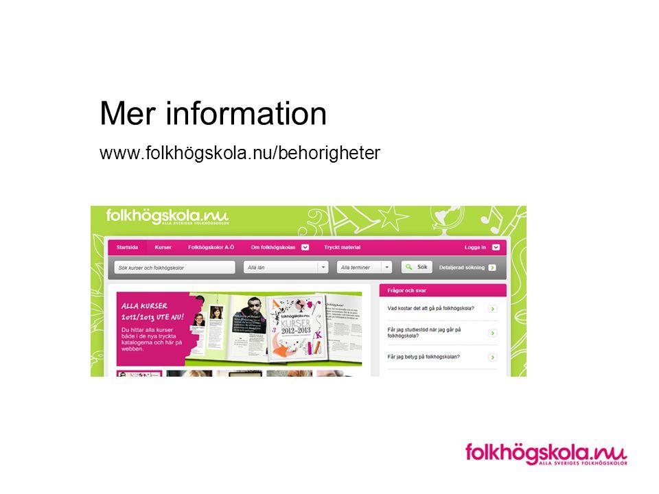 Mer information www.folkhögskola.nu/behorigheter