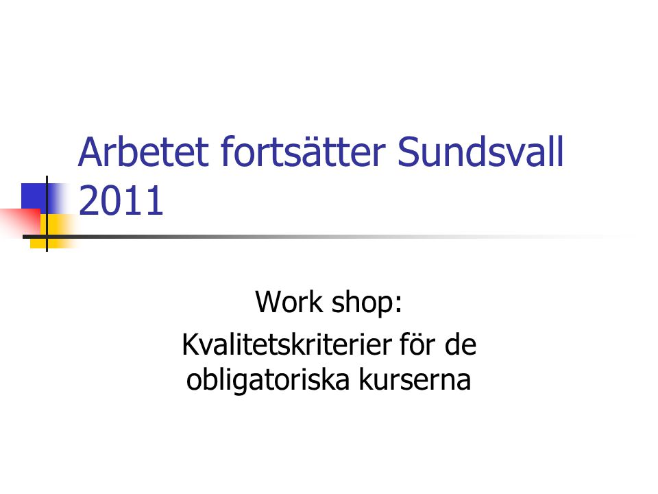 Arbetet fortsätter Sundsvall 2011