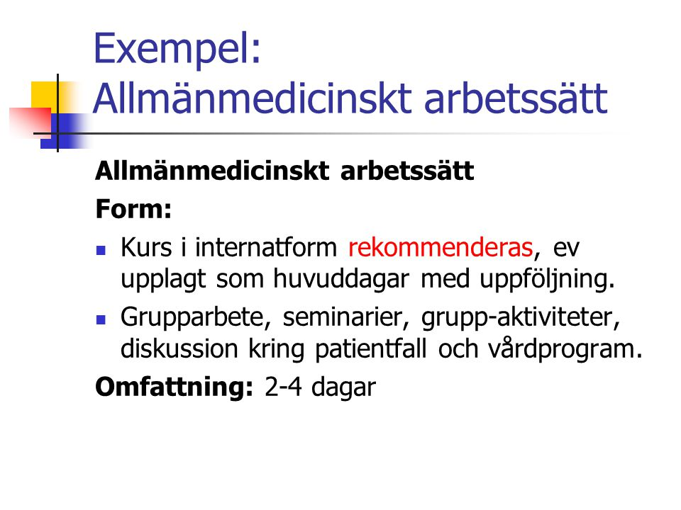 Exempel: Allmänmedicinskt arbetssätt