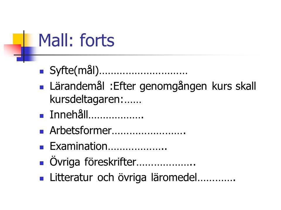 Mall: forts Syfte(mål)…………………………