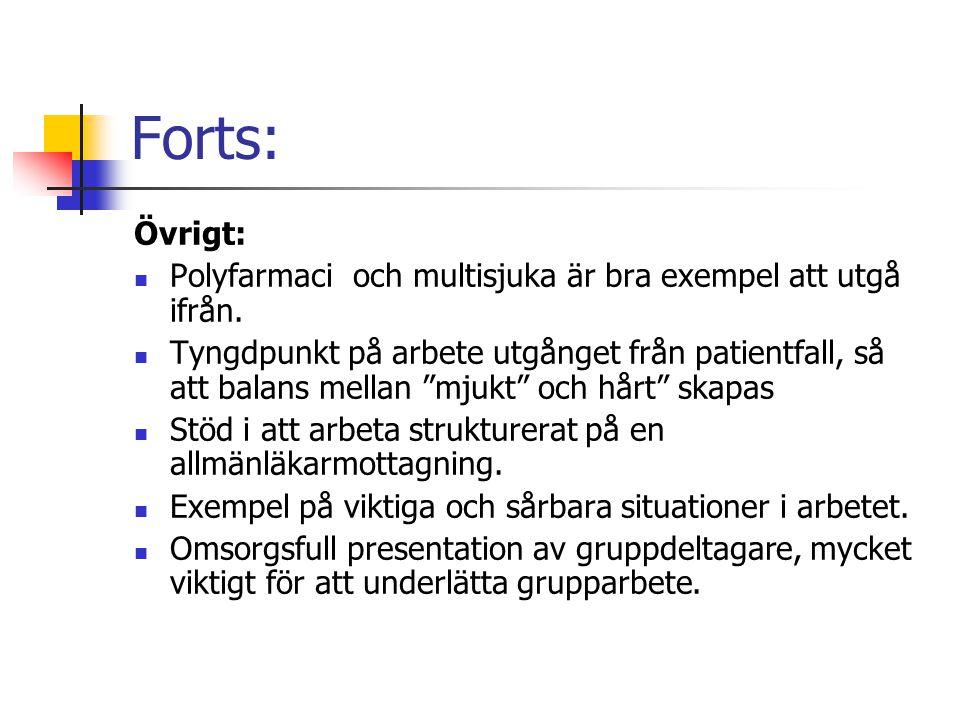 Forts: Övrigt: Polyfarmaci och multisjuka är bra exempel att utgå ifrån.