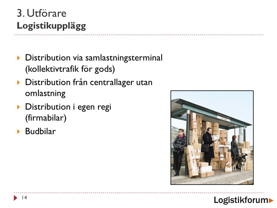3. Utförare Logistikupplägg